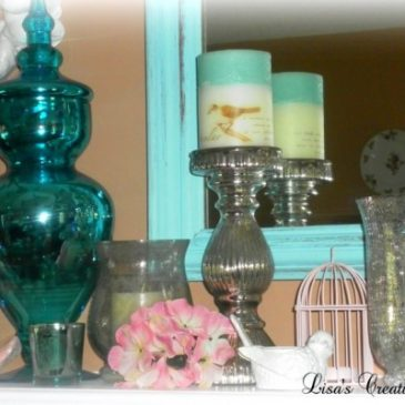 For the Love of Mercury Glass… Decorating a Summer Mantle