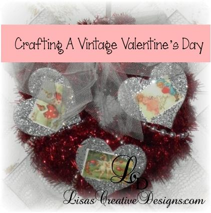 Crafting A Vintage Valentine S Day Crafty Ideas And Decor Projects