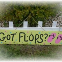 Hand Painted Got Flops Flip Flop Sign
