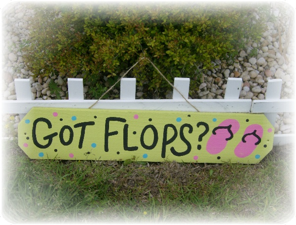 Hand Painted Got Flops Flip Flop Sign