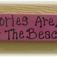 Hand Painted Memories Are Made At The Beach Sign