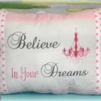 Believe In Your Dreams Inspirational Handmade Printed Pillow