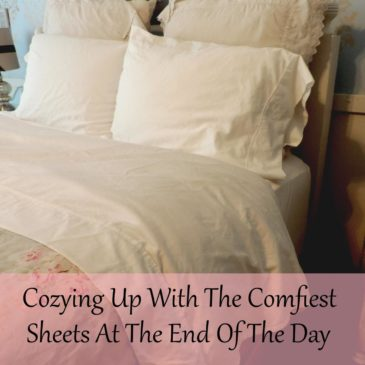 Cozying Up With The Comfiest Sheets At The End Of The Day