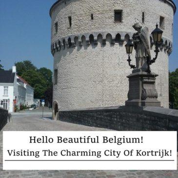 Hello Belgium! Visiting The Charming City Of Kortrijk