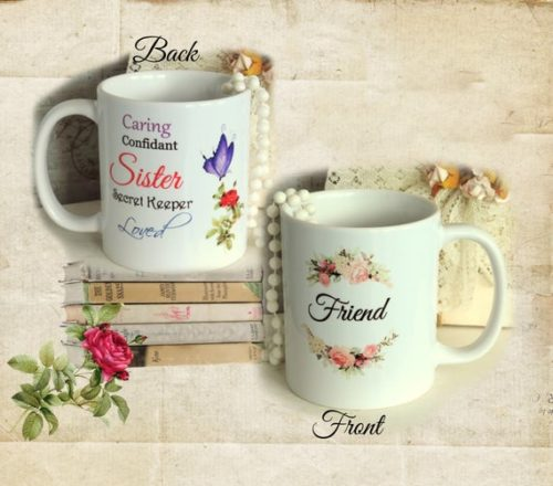 Beautiful Friend Gift Coffee Mug, 2 sided Coffee Cup w/ Rose, Butterfly & Sentiments, Special Christmas or Birthday Gift For A Friend