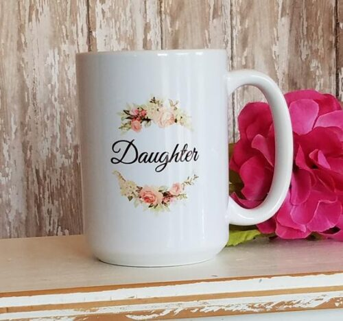 Sentimental Special Daughter Gift Coffee Mug, 2 sided Coffee Cup w/ Rose, Butterfly & Sentiments, Christmas or Birthday Gift For A Daughter