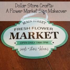 Dollar Store Crafts Fresh Flower Market Sign Makeover