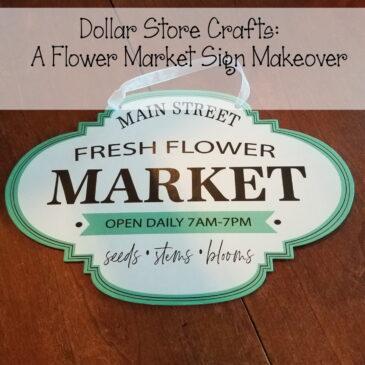 Dollar Store Crafts: A Sweet Flower Market Sign Makeover